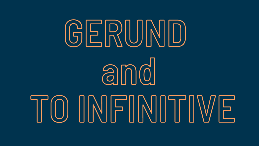 Gerund and to infinitive